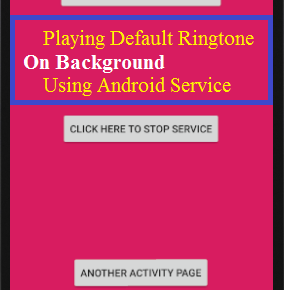 Android Service Sample code for Playing Default Ringtone