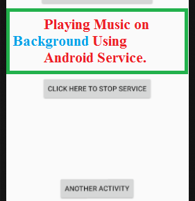 Android Service Sample code for Playing Music on Background
